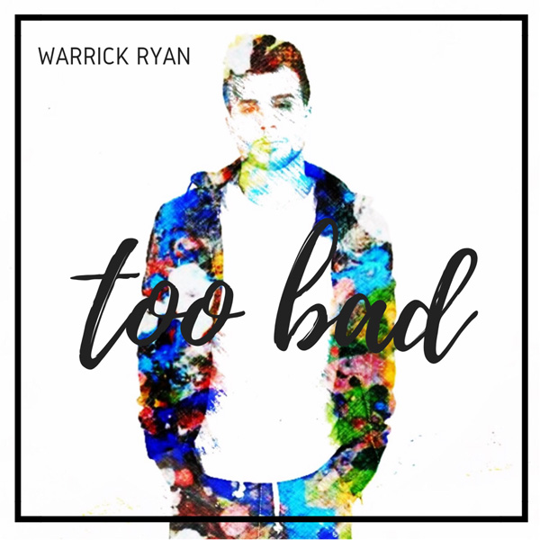 Warrick Ryan Album - Too Bad